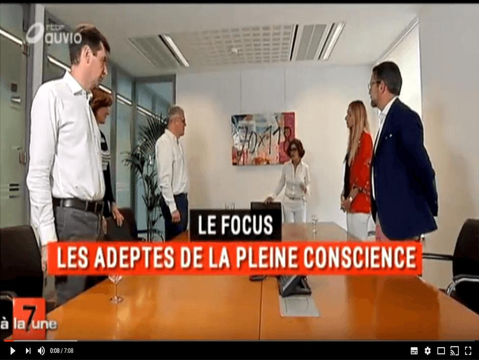 Mindfulness, Pleine Conscience, dans les Organisations - Reportage 7 à la Une - RTBF - CTonero